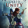 Assassin's creed, tome 7 : unity d'oliver bowden
