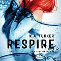 Respire ~~k.a. tucker