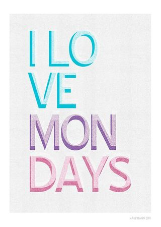 I love Mondays_JudyKaufmann