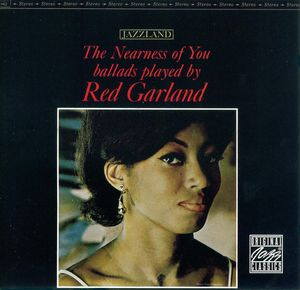 Red_Garland_Trio___1961___The_Nearness_Of_You__ballads_played_by_Red_Garland___Jazzland_OJC_