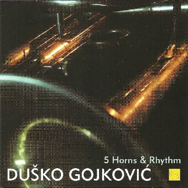 2002-Dusko-Gojkovic-5-Horns-Rhythm