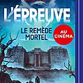 L'épreuve #3: le remède mortel, de james dashner & lu par adrien larmande