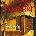 King, stephen : rose madder.