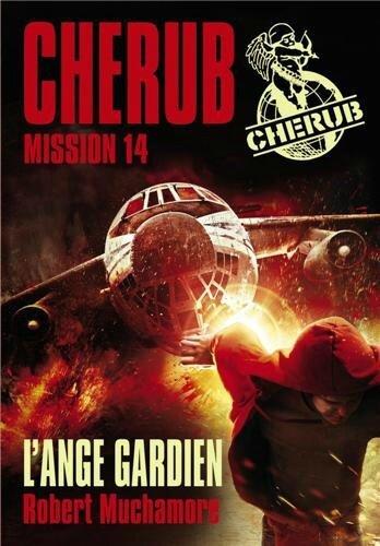 Chérub - mission 14 L'ange gardien – Robert MUCHAMORE Lectures de Liliba
