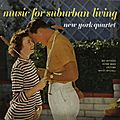 New York Quartet - 1957 - Music for Suburban Living (Coral)