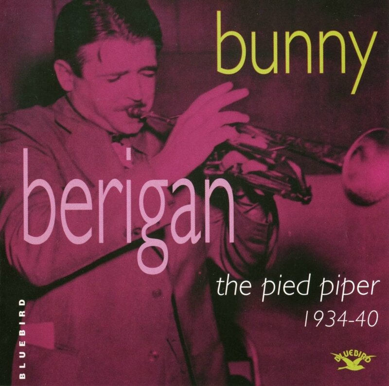 Bunny Berigan - 1934-40 - The Pied Piper (Bluebird)