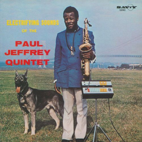 Paul Jeffrey Quintet - 1968 - Electrifying Sounds Of The Paul Jeffrey Quintet (Savoy)
