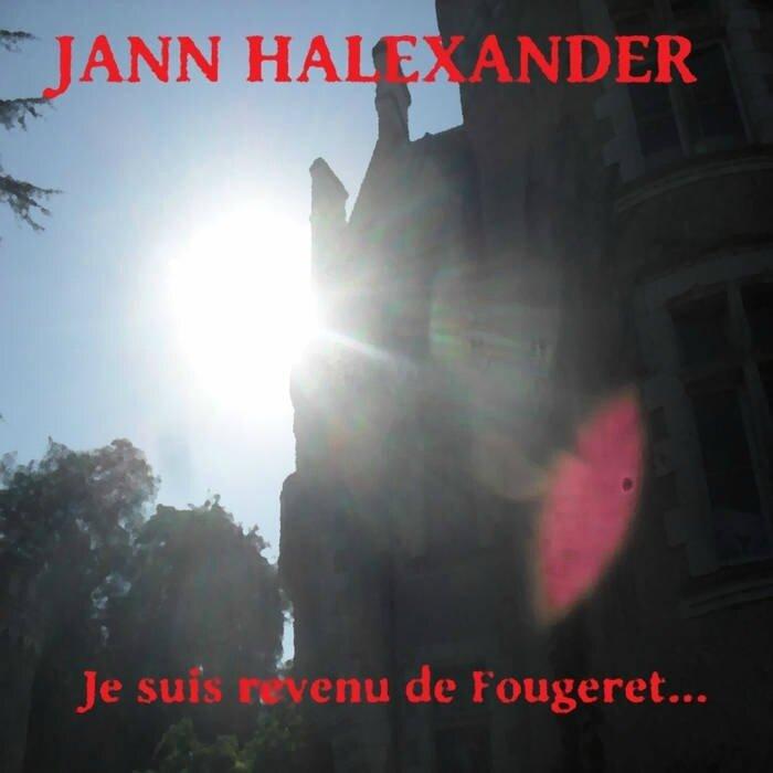 Cover Jann Halexander - JE SUIS REVENU DE FOUGERET