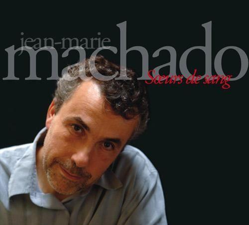 Jean-Marie Machado - 2007 - Soeurs De Sang (Le Chant du Monde)