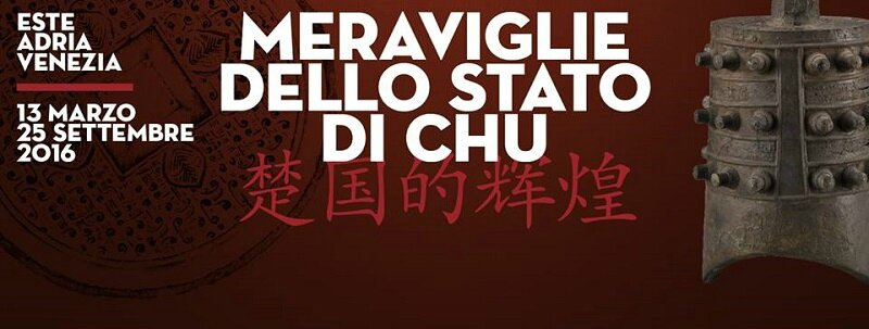 """Wonders of the State of Chu"" at the National Museum Atestino Este and at the National Archaeological Museum of Adria"