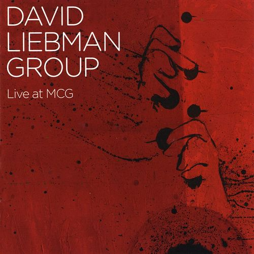 David Liebman Group - 2010 - Live at MCG (MCG Jazz)