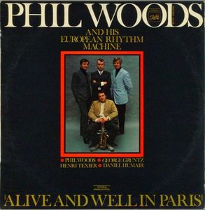 Phil_Woods_And_His_European_Rhythm_Machine___1968___Alive_And_Well_In_Paris
