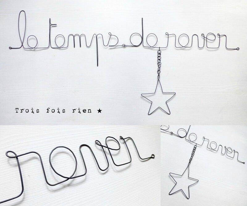 Le temps de rêver, phrase fil de fer, mots fil de fer, trois fois rien, wire words, wire (2)