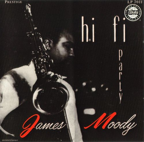 James Moody - 1955 - Hi Fi Party (Prestige)