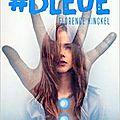 #bleue, de florence hinckel