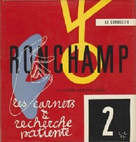Livre Le Corbusier Ronchamp Les carnets de la recherche patiente