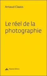 Arnaud Claass Le réel de la photo