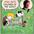 Stan Getz - 1979 - Children Of The World (Columbia)