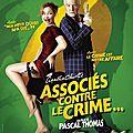 Pascal thomas. associés contre le crime…une victime: le spectateur