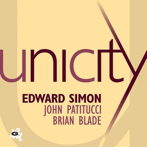 Edward Simon - 2006 - Unicity (Cam Jazz)
