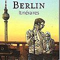 Berlin: itinéraires - i. kreitz et cécile calla