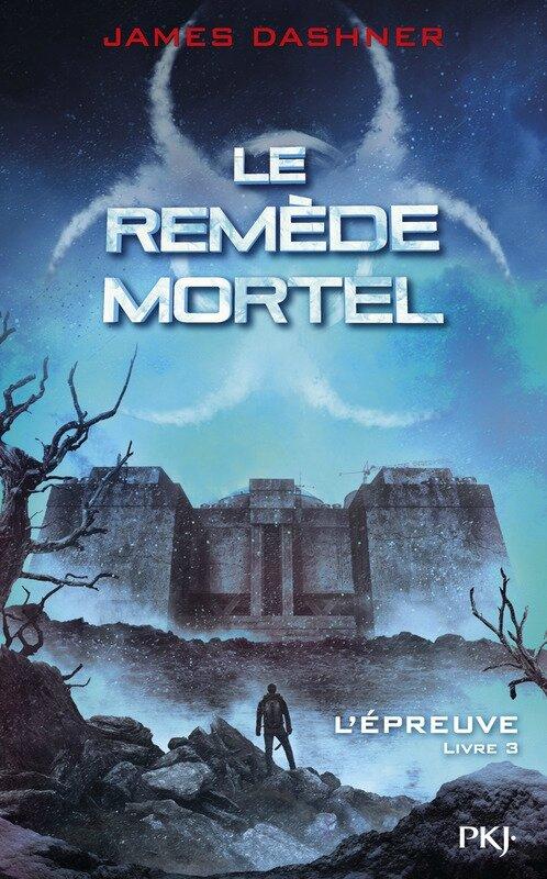 L'Epreuve #3_ Le Remède Mortel_ James Dashner