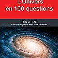 L'univers en 100 questions, de jean-pierre luminet - masse critique babelio