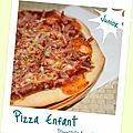 Pizza enfant & pizzas adultes !
