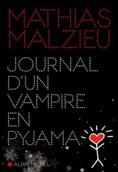 946680fb23d0c Le journal d'un vampire en pyjama: un roman Sang pour Sang réussi de  Mathias Malzieu