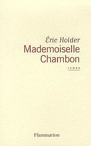 mademoiselle chambon de eric holder pages en partage