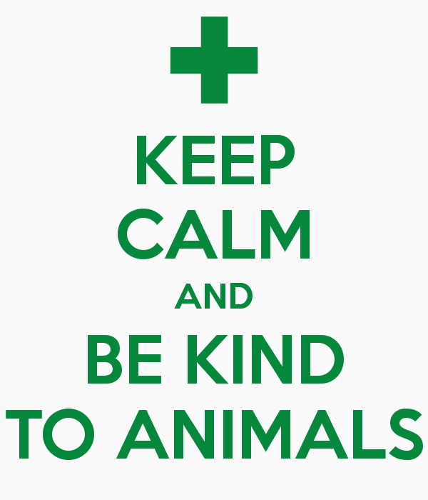 keep-calm-and-be-kind-to-animals