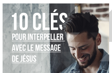 10_cles_pour_interpeller_avec_le_message_de_JESUS