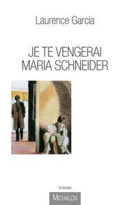 128071_laurence-garcia-je-te-vengerai-maria-schneider
