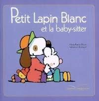 Floury_Petit lapin blanc et la baby sitter