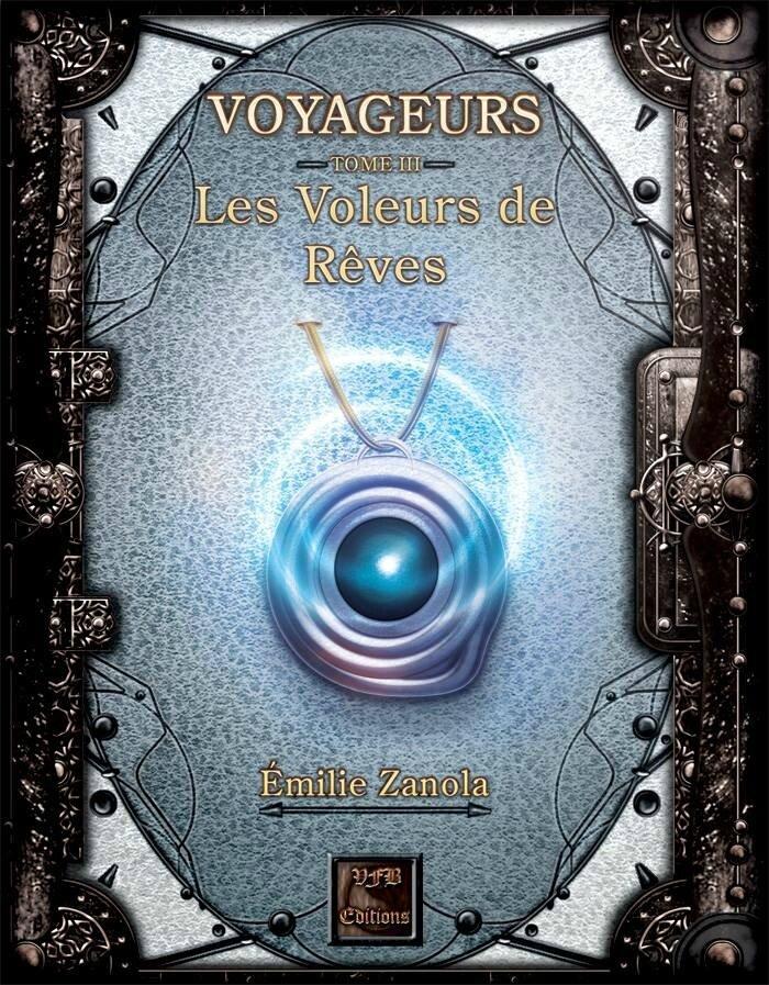 Voyageurs - Tome 3 - Les voleurs de rêves