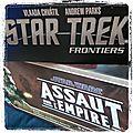 Star trek frontiers et star wars assaut sur l'empire