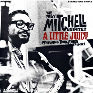 Billy Mitchell - 1963 - A Little Juicy (Smash)