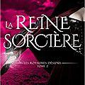 La reine sorcière - tome 2 de les royaumes désunis > kim richardson - traduit par laure valentin