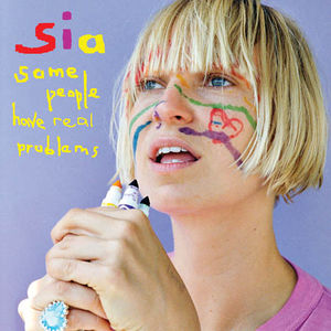 sia_some_people_have_real_problems_cover