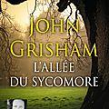 L'allée du sycomore, de john grisham