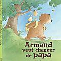 0550 Armand veut changer de papa (Ed.Mijade)