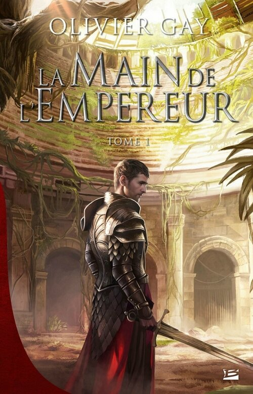 La main de l'empereur - tome 1 d'Olivier Gay