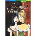 Un complot  Versailles ; Annie Jay