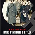 Eva braun dans l'intimité d'hitler (la maîtresse du führer)