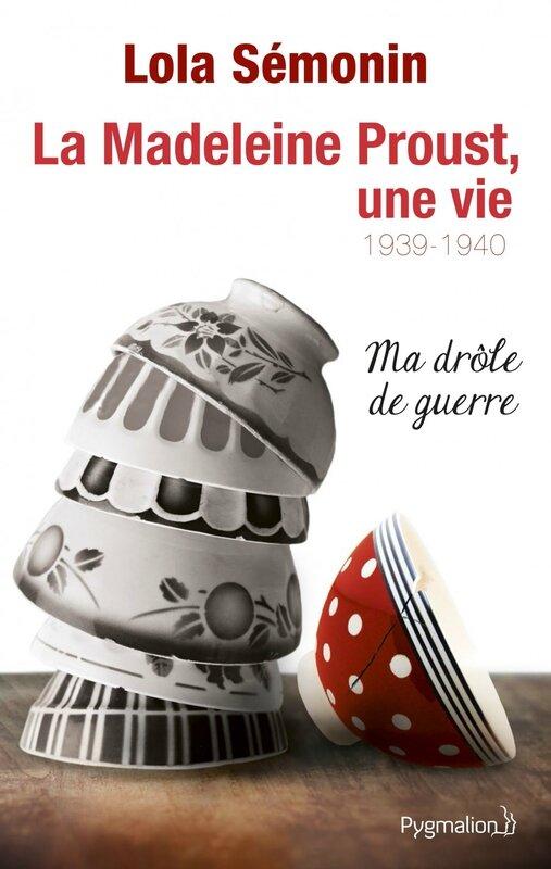 la_madeleine_proust_une_vie_ma_drole_de_guerre_01