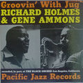 Richard Groove Holmes & Gene Ammons - 1961 - Groovin' With Jug (Pacific Jazz)