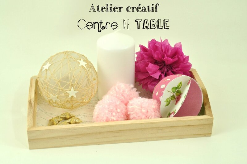 Atelier centre de table