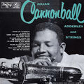 Cannonball Adderley - 1955 - Julian Cannonball Adderley and Strings (Emarcy)