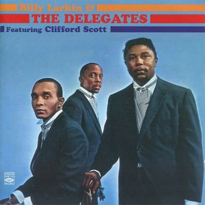 Billy Larkin & The Delegates Featuring Clifford Scott - 1964-65 - Billy Larkin & The Delegates Featuring Clifford Scott (Fresh Sound)