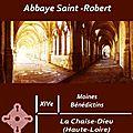 Cloîtres et Abbayes : La Chaise Dieu (Abbaye Saint-Robert)